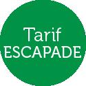 Tarif Escapade