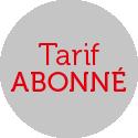 Tarif Abonné